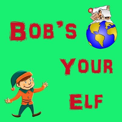 Bobs Your Elf Show Banner