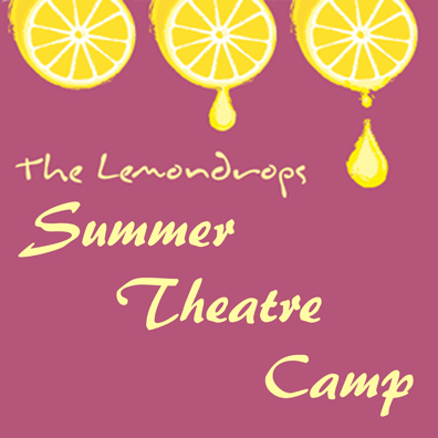 The Lemondrops Summer Theatre Camp
