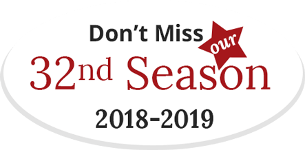 Don't Miss our 32nd Season 2018-2019
