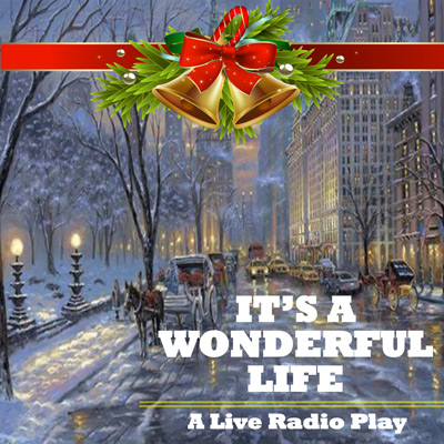 It's A Wonderful Life - A Live Radio Play - Show Poster