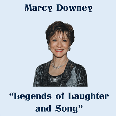 Marcy Downey - Legends of Laughter and Song - Show Poster
