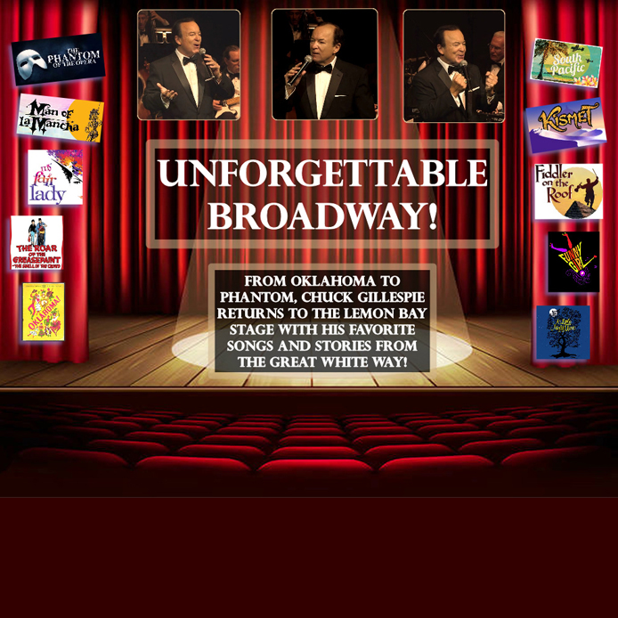 Photos of Chuck Gillespie - Unforgettable Broadway - From Oklahoma to Phantom, Chuck Gillespie returns to the Lemon Bay Stage with his favorite songs and stories from the great white way