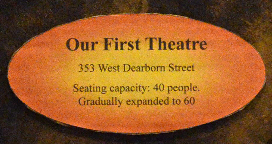 Oval Shape: Our First Theatre, 353 West Deaborn Street, Seating capacity: 40 people; Gradually expanded to 60