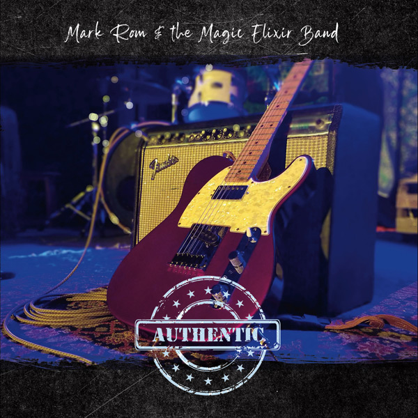 Electric Guitar and Amp: Mark Rom & the Magic Elixir Band