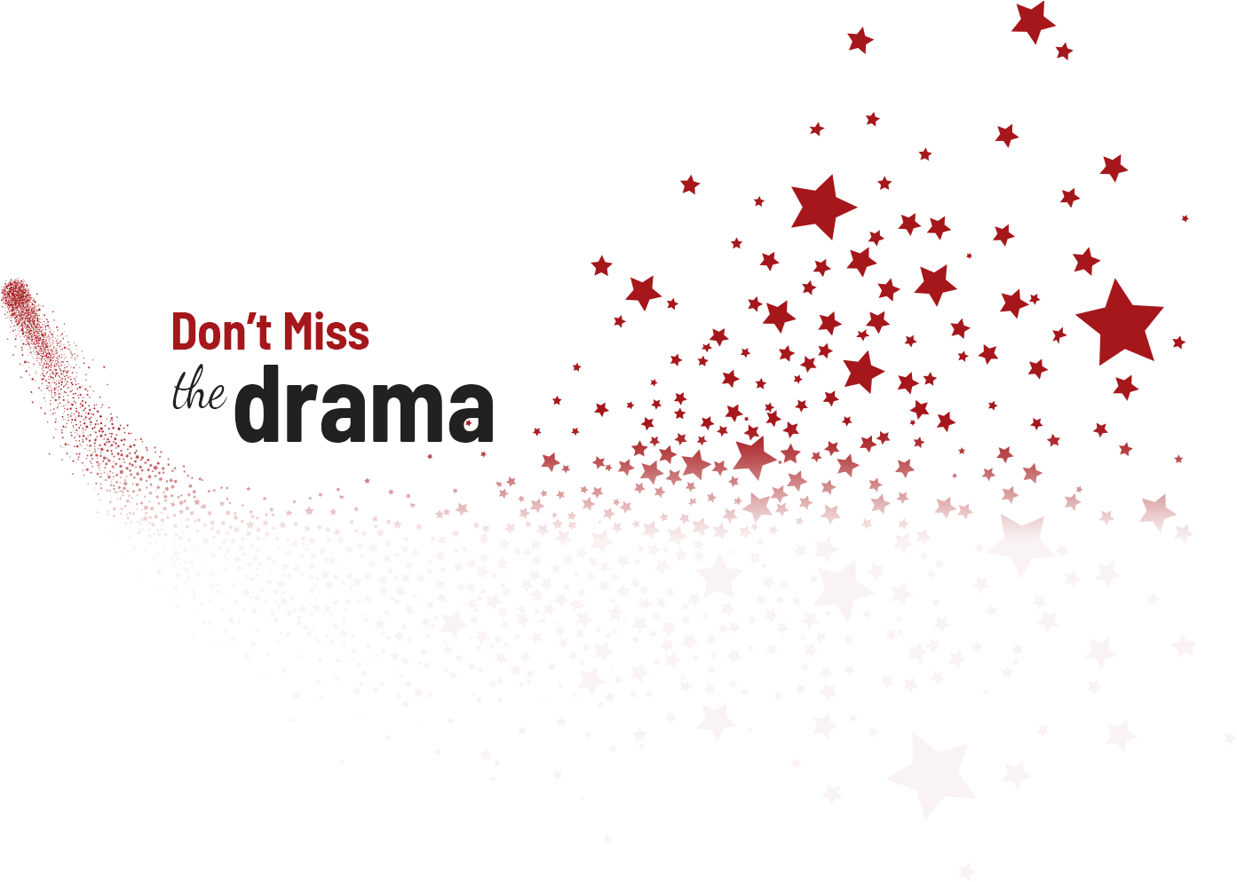 Don't Miss the Drama with star background