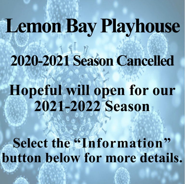 Lemon Bay Playhouse, 2020-2021 Season Cancelled, Hopeful will open for our 2021-2022 Season. Select the Information button below for more details.